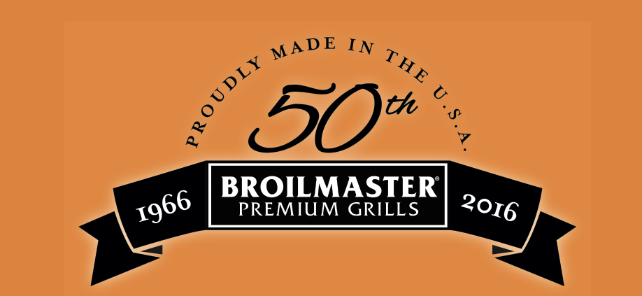 Celebrating Broilmaster Gas Grill' 5oth Anniversary!